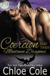 Coercion: Book Three of Three: A BBW Shifter Romance (Montana Dragons 3) - Chloe Cole, Christine Bell