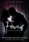 Fever (Falling For A Rose Book 4) - Stephanie Nicole Norris