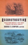 Reconstruction: Voices from America's First Great Struggle for Racial Equality (The Library of America) - Brooks D. Simpson