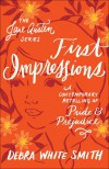 First Impressions: A Contemporary Retelling of Pride and Prejudice  - Debra White Smith