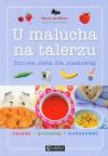 U malucha na talerzu Zdrowa dieta dla niemowlat - Chorazyczewska Tamara Jas-Baran Marta