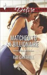 Matched to a Billionaire - Kat Cantrell