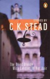 The Blind Blonde With Candles In Her Hair: Stories - C.K. Stead