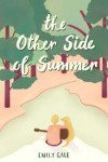 The Other Side of Summer - Emily Gale