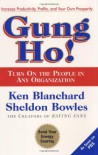 Gung Ho! Turn On the People in Any Organization - Ken Blanchard