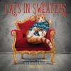 Cats in Sweaters: Flaunting Their Tiny Sweaters and Trademark Attitude - Jonah Stern