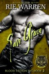 Save Grace (Blood Legion MC #2) - Rie Warren