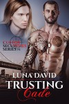 Trusting Cade (Custos Securities #1) - Luna David, Book Cover by Design