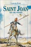 Saint Joan: The Girl Soldier (Vision Books) - Louis de Wohl, Harry Barton