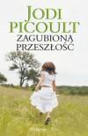 Zagubiona przeszłość - Jodi Picoult