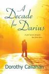 A Decade for Darius - Dorothy Callahan