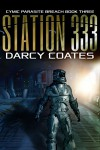 Station 333: Cymic Parasite Breach Book Three - Darcy Coates