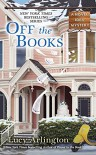 Off the Books (A Novel Idea Mystery) - Lucy Arlington