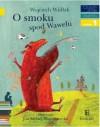 O smoku spod Wawelu - Wojciech Widłak, Jola Richter-Magnuszewska