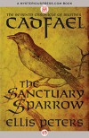 The Sanctuary Sparrow  - Ellis Peters