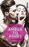 Amber to Ashes - Ungebändigt: Roman - Gail McHugh, Christina Kagerer