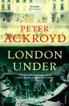 London Under - Peter Ackroyd