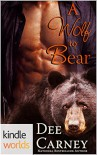 Southern Shifters: A Wolf to Bear (Kindle Worlds Novella) - Dee Carney