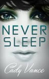 Never Sleep - Cady Vance