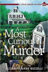 A Most Curious Murder (A Little Library Mystery, #1) - Elizabeth Kane Buzzelli