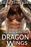 The Man With The Dragon Wings: (BBW Dragon Shape Shifter Paranormal Romance) - Lizzie Lynn Lee