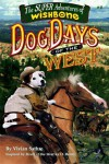 Wishbone's Dog Days Of The West - Vivian Sathre, O. Henry, Rick Duffield