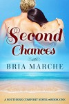 Second Chances: (Southern Comfort Series Book 1) A Free Romance Novel - Bria Marche