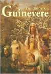 The Book of Guinevere: Legendary Queen of Camelot -