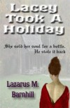 Lacey Took A Holiday - Lazarus Barnhill