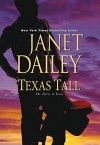 Texas Tall (The Tylers of Texas) - Janet Dailey