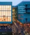Isabella Stewart Gardner Museum: Daring by Design - Anne  Katheryn Hawley, Robert Campbell, Alexander Hilton Wood