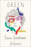 Green: A Novel - Sam Graham-Felsen