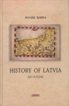 History of Latvia: An Outline - Arnolds Spekke