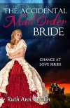 The Accidental Mail Order Bride (Chance at Love Book 3) - Ruth Ann Nordin