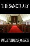 The Sanctuary, The Trinity Lakes Series - Paulette Harper Johnson