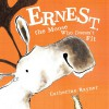 Ernest, the Moose Who Doesn't Fit - Catherine Rayner