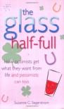 The Glass Half-Full - Suzanne C. Segerstrom