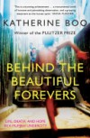 Behind the Beautiful Forevers - Katherine Boo