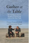 Gather at the Table: The Healing Journey of a Daughter of Slavery and a Son of the Slave Trade - Thomas Norman DeWolf, Sharon Leslie Morgan