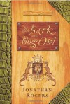 The Bark of the Bog Owl - Jonathan Rogers, Abe Goolsby, Kristi Smith