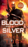 Blood and Silver - James R. Tuck