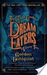 The Glass Books of the Dream Eaters, Volume Two - Gordon Dahlquist