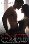 Connected: The Connections Series, #1 - Kim Karr