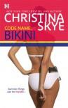 Code Name: Bikini - Christina Skye