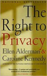 The Right to Privacy - Ellen Alderman,  Caroline Kennedy,  With Caroline Kennedy-Schlossberg