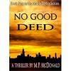 NO GOOD DEED - M.P. McDonald