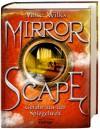 Mirrorscape. Gefahr aus der Spiegelwelt - Mike Wilks