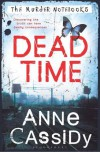 Dead Time: The Murder Notebooks - Anne Cassidy