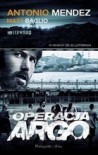 Operacja Argo - Matt Baglio, Antonio Mendez