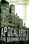 Apocalypse Z: The Beginning of the End - Manel Loureiro